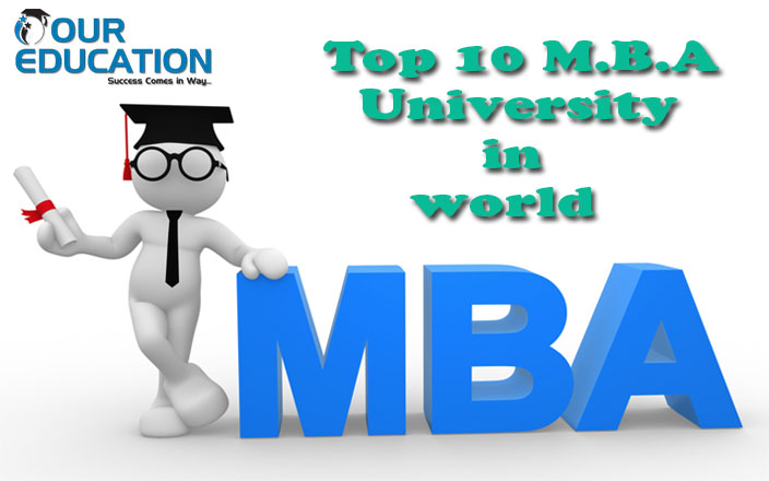 Top 10 university of M.B.A in world
