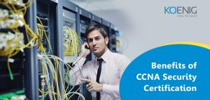 benefits-of-ccna-security-certification - Koenig Solutions