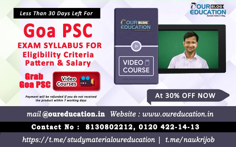 Goa PSC | Syllabus | Eligibility Criteria | Pattern l Salary