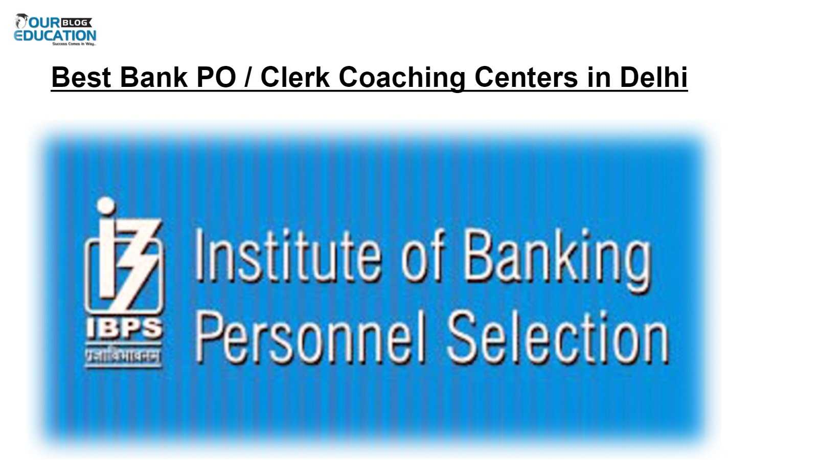 Best 10 Bank PO Coaching Institutes in Delhi India - Prepare
