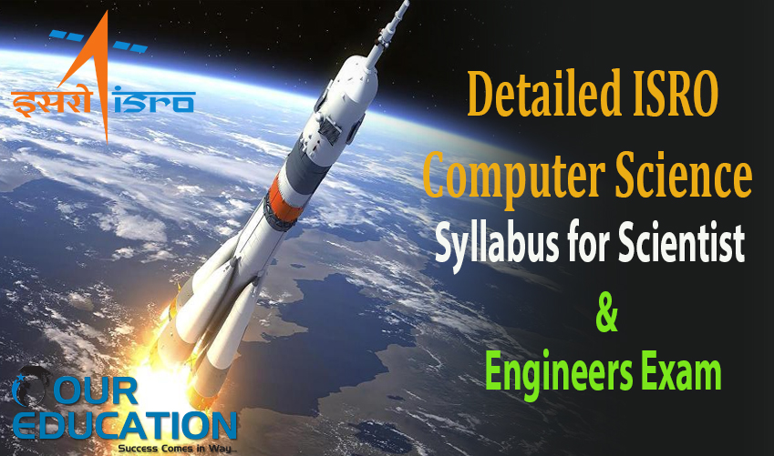 DETAILED ISRO CS SYLLABUS FOR SCIENTIST AND ENGINEERS EXAM