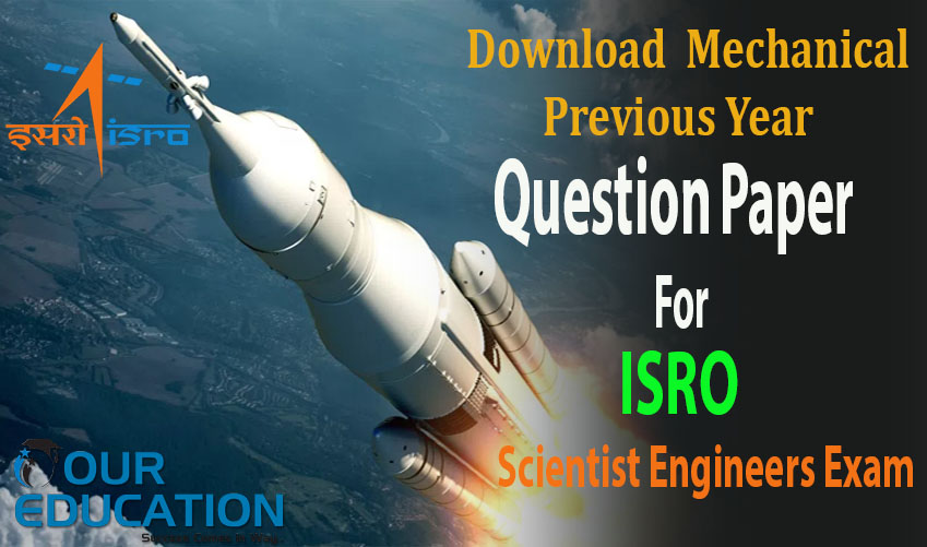 Download Mechanical Previous Year Question Paper For ISRO Scientist Engineering Exam