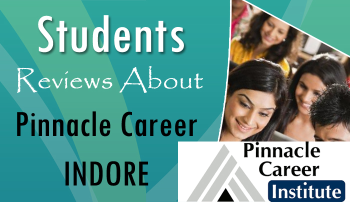 Student Reviews about Pinnacle Career Institute Indore