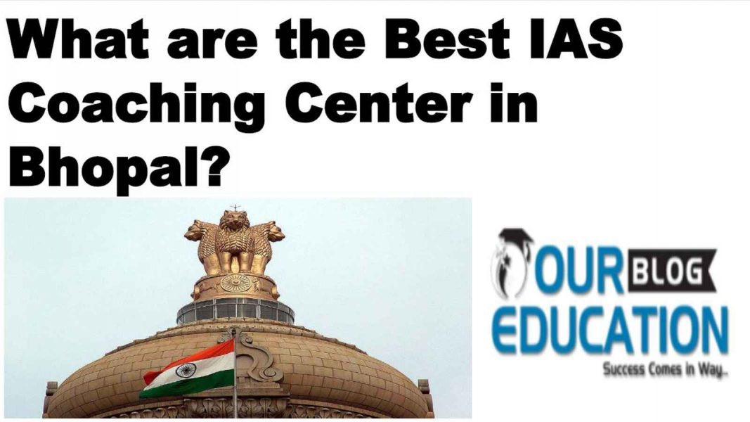 what are the best IAS Coaching Centers in Bhopal